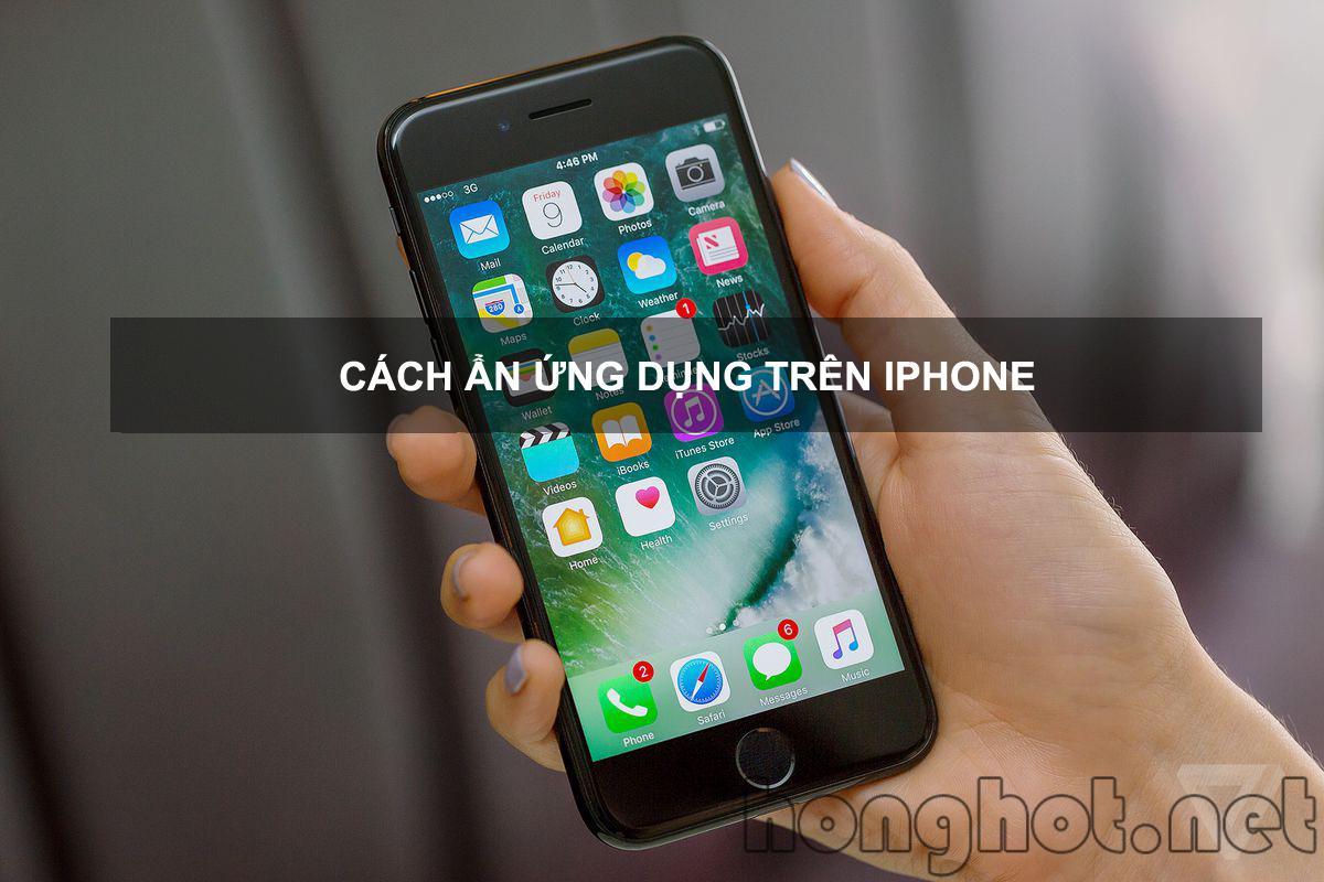 Cách ẩn ứng dụng trên iPhone mà 99% người dùng chưa biết