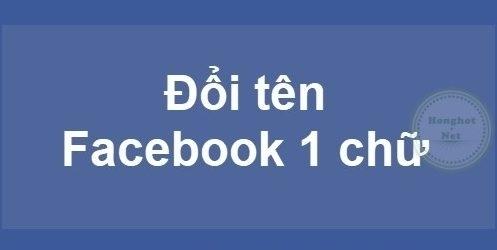 2 cách đổi tên facebook 1 chữ chi tiết và đơn giản nhất